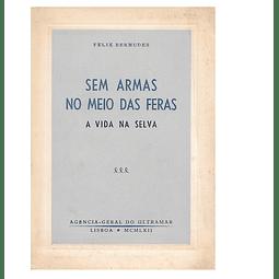 SEM ARMAS NO MEIO DAS FERAS.
