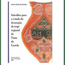 SUBSÍDIOS PARA O ESTUDO DA DECORAÇÃO DO TRAJE REGIONAL DE VIANA