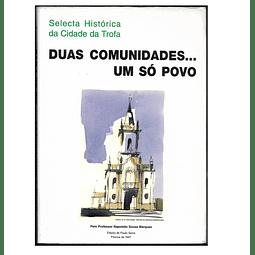 SELECTA HISTÓRICA DA CIDADE DA TROFA.