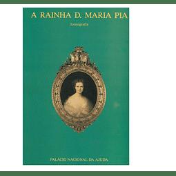 A RAINHA D. MARIA PIA: ICONOGRAFIA.