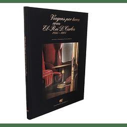 VIAGENS POR TERRA COM EL-REI D. CARLOS: 1895-1905.