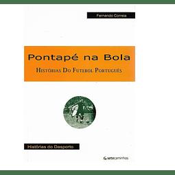 PONTAPÉ NA BOLA. Histórias do futebol português