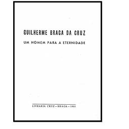 GUILHERME BRAGA DA CRUZ: Um Homem para a Eternidade. 2 Vols.