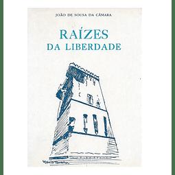 Raízes da Liberdade: história e genealógia da família Sousa da Câmara