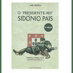 "O ""Presidente-Rei"": Sidónio Pais."