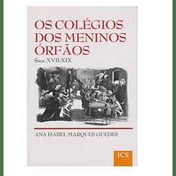 Os Colégios dos Meninos Órfãos (sécs. XVII-XIX): Évora, Porto e Braga