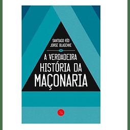 A Verdadeira História da  Maçonaria.