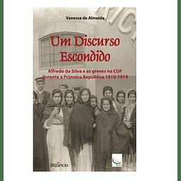 Alfredo da Silva e as greves da CUF durante a Primeira República 1910-1919.
