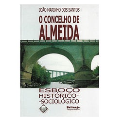 O Concelho de Almeida - Esboço  Histórico-Sociológico.