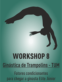 Workshop TUM -  FATORES CONDICIONANTES PARA CHEGAR A GINASTA ELITE JÚNIOR