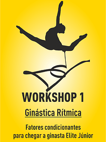 Workshop GR -  FATORES CONDICIONANTES PARA CHEGAR A GINASTA ELITE JÚNIOR