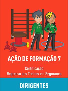 AFO 7 - CERTIFICAÇÃO REGRESSO AOS TREINOS EM SEGURANÇA – DIRIGENTES