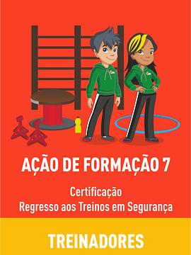 AFO 7 - CERTIFICAÇÃO REGRESSO AOS TREINOS EM SEGURANÇA – TREINADORES