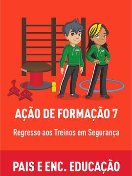 AFO 7 - REGRESSO AOS TREINOS EM SEGURANÇA – PAIS E ENCARREGADOS DE EDUCAÇÃO 2021