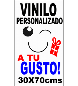 VINILOS ADHESIVOS PERSONALIZADOS 30X70cms $25.000