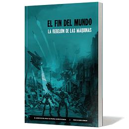 El Fin del Mundo: La rebelión de las máquinas