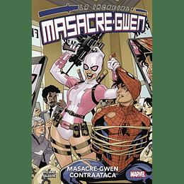 La Increíble Masacre-Gwen: Masacre-Gwen Contra Ataca