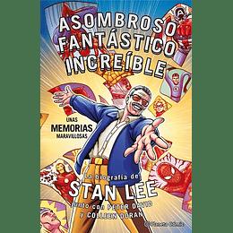 Stan Lee. Asombroso, Fantástico, Increíble: Unas memorias maravillosas (Tapa Dura)