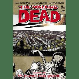 The Walking Dead: Volumen 16 Un mundo más grande (Rústica)