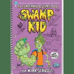 Jóvenes Lectores - El Cuadernillo Secreto De Swamp Kid
