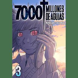 7000 Millones de Agujas Vol.03