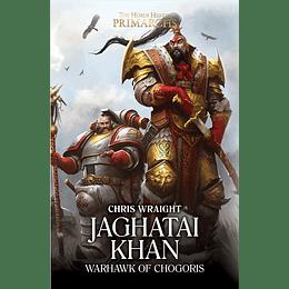 The Horus Heresy Primarchs - Jaghatai Khan: Warhawk of Chogoris (Inglés)