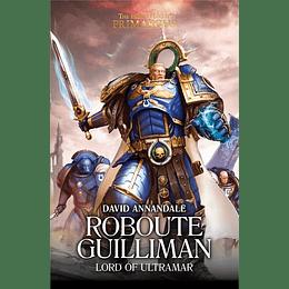 The Horus Heresy Primarchs - Roboute Guilliman: Lord of Ultramar (Inglés)