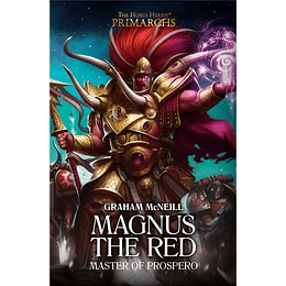 The Horus Heresy Primarchs - Magnus the Red: Master of Prospero (Inglés)