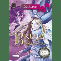 Bruja de las Tormentas - Tea Stilton (Princesas del Reino de la Fantasía vol.10)