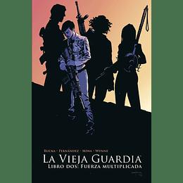 La Vieja Guardia Vol.02: Fuerza Multiplicada