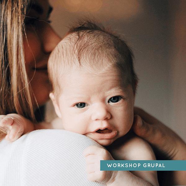 Workshop Grupal Online - Embarazadas, Recién Nacidos hasta los 4 meses