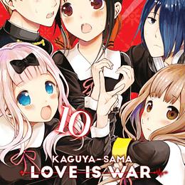 KAGUYA-SAMA: LOVE IS WAR 10