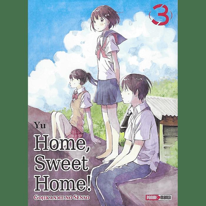 HOME, SWEET HOME! 03
