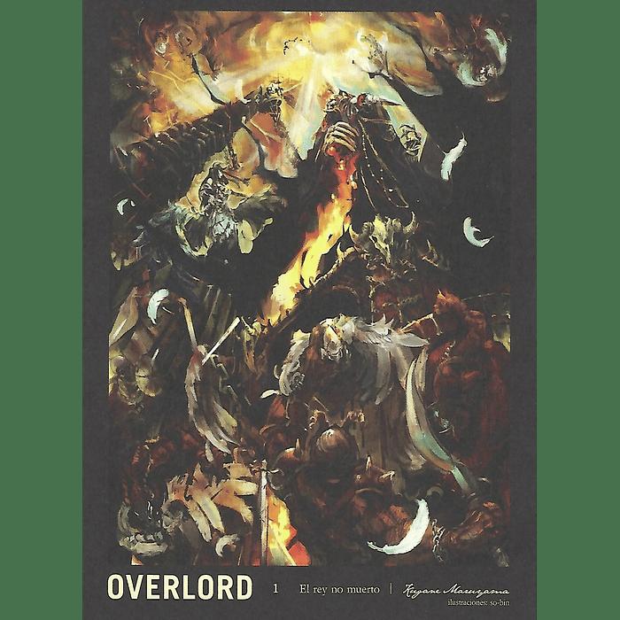 OVERLORD (NOVELA) 01 - EL REY NO MUERTO