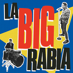 La Big Rabia - La Big Rabia