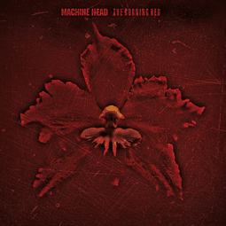 CD Machine Head - The Burning Red