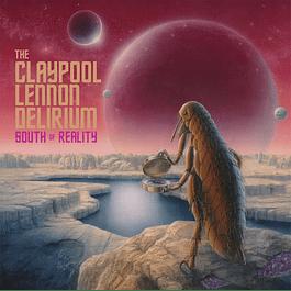 Vinilo The Claypool Lennon Delirium – South Of Reality