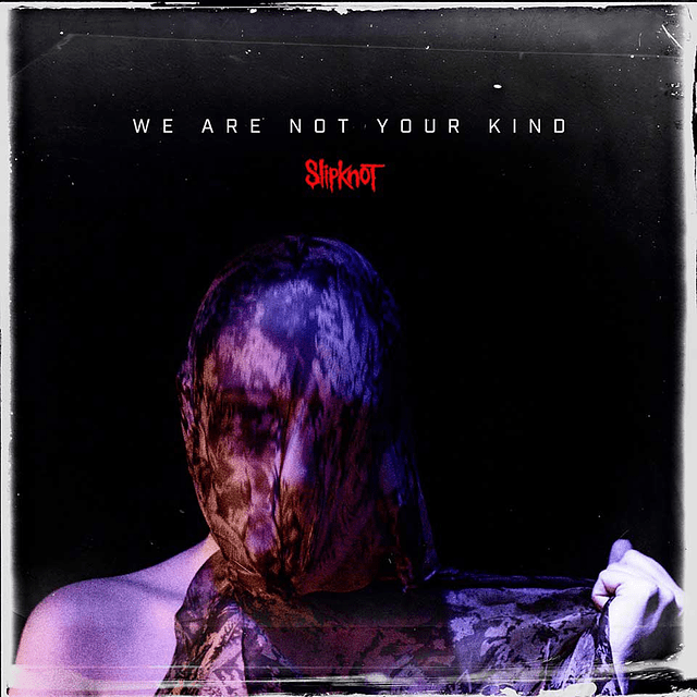 CD Slipknot – We Are Not Your Kind