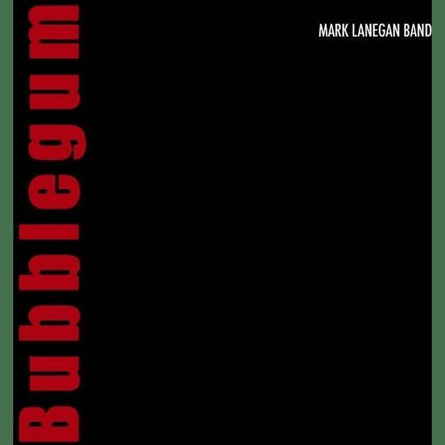 Vinilo Mark Lanegan Band – Bubblegum