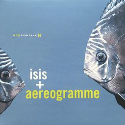 Vinilo Isis + Aereogramme – In The Fishtank 14