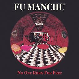 Vinilo Fu Manchu – No One Rides For Free