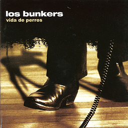 CD Los Bunkers – Vida De Perros