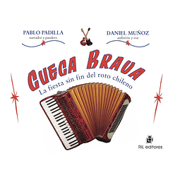 Libro Cueca Brava: la fiesta sin fin del roto chileno de Pablo Padilla y Daniel Muñoz