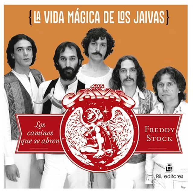 Libro La vida mágica de Los Jaivas: los caminos que se abren de Freddy Stock