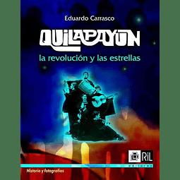 Libro Quilapayún: la revolución y las estrellas de Eduardo Carrasco