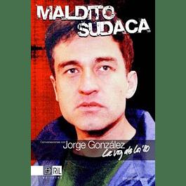 Libro Maldito Sudaca: Conversaciones con Jorge González de Emiliano Aguayo