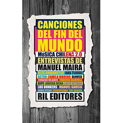 Libro Canciones del fin del mundo: Música Chilena 2.0 de Manuel Maira