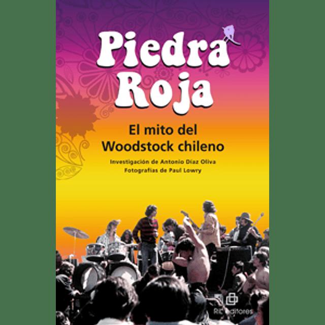 Libro Piedra Roja: El mito del Woodstock chileno de Antonio Díaz Oliva