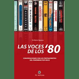 Libro Las voces de los ´80 de Emiliano Aguayo