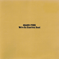 "CD Grand Funk Railroad - We´re An american Band ""Remastered"""